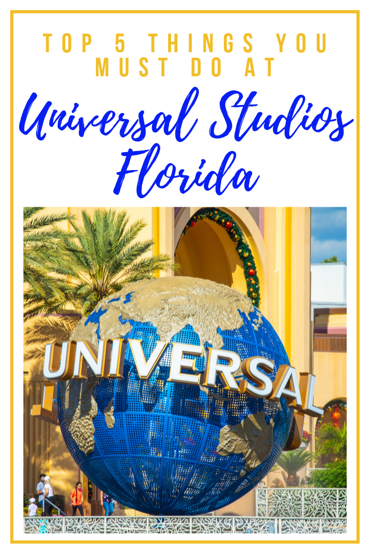 Universal Studios Florida: Top 5 Things You Must Do
