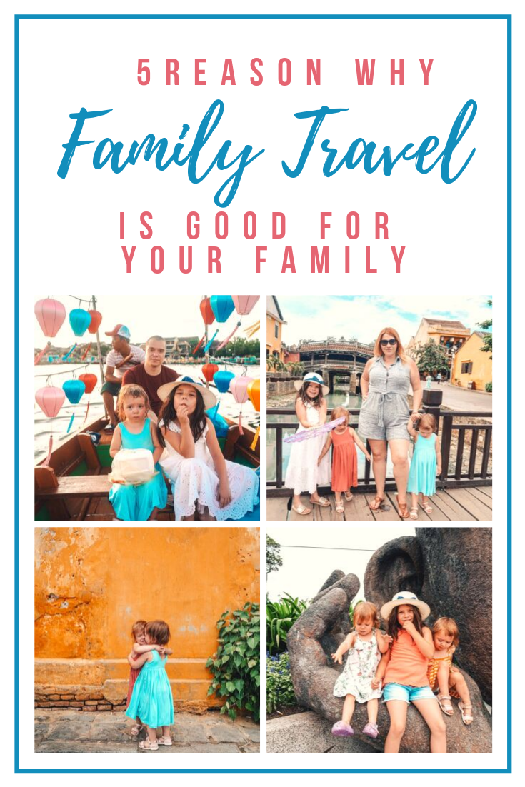 5 Reasons Why Travel Is Good For Your Family